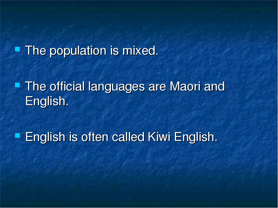 The population is mixed. The official languages are Maori and English. Engli...