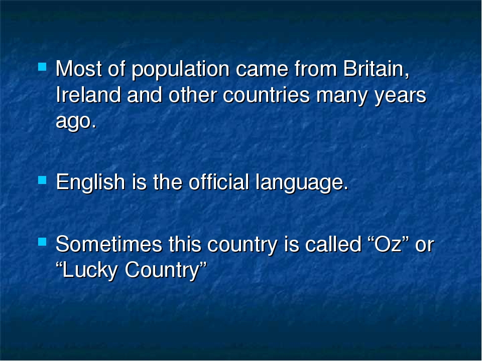 Most of population came from Britain, Ireland and other countries many years...