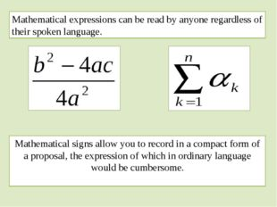 Mathematical expressions can be read by anyone regardless of their spoken lan