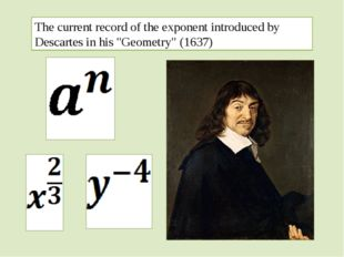 "The current record of the exponent introduced by Descartes in his ""Geometry"""