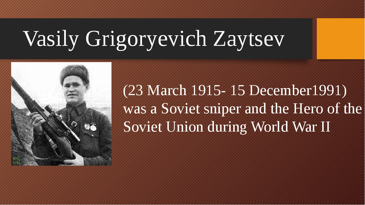Vasily Grigoryevich Zaytsev (23 March 1915- 15 December1991) was a Soviet sni...