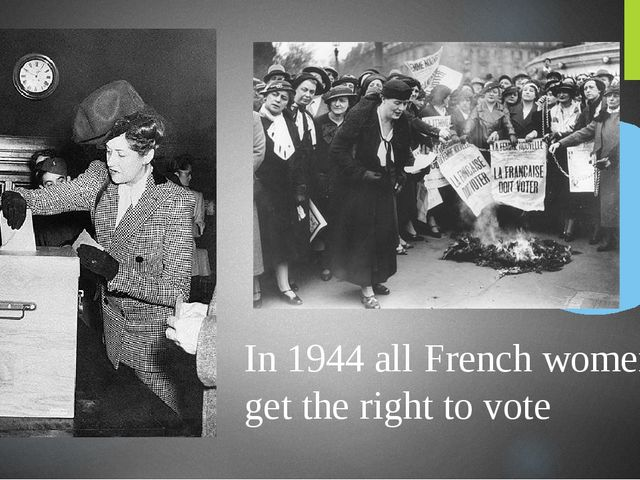 In 1944 all French women get the right to vote