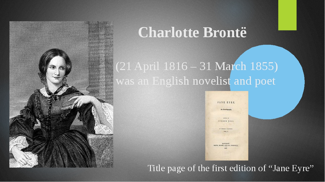 Charlotte Brontë (21 April 1816 – 31 March 1855) was an English novelist and...