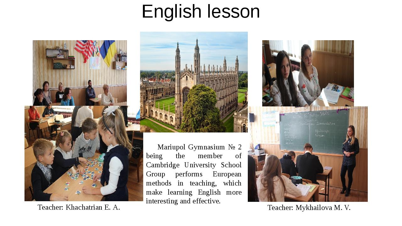 English lesson Teacher: Khachatrian Е. А. Teacher: Mykhailovа M. V. Mariupol...
