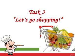 "Task 3 ""Let's go shopping!"""