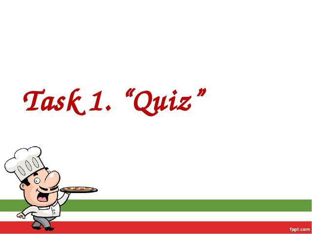 """Task 1. """"Quiz"""""""