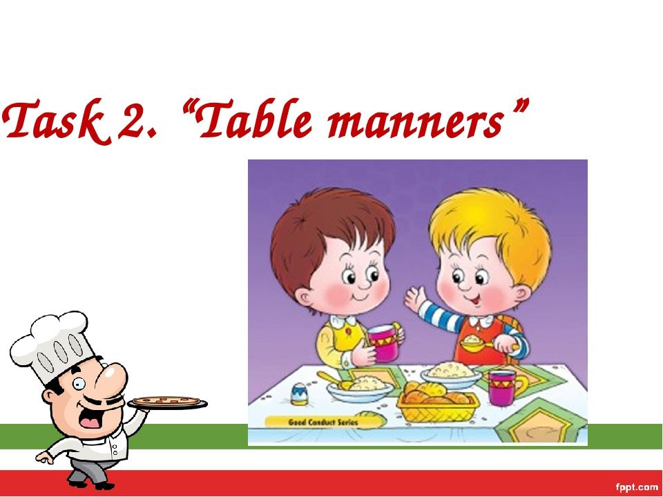 "Task 2. ""Table manners"""