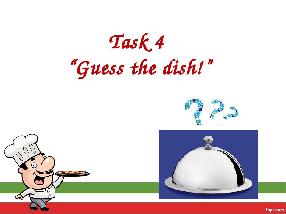 "Task 4 ""Guess the dish!"""