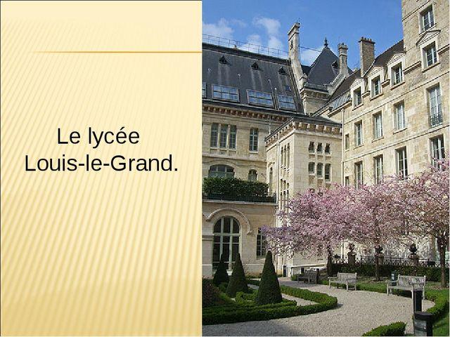 Le lycée Louis-le-Grand.