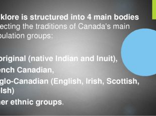 Folklore is structured into 4 main bodies reflecting the traditions of Canada