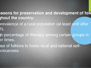 The reasons for preservation and development of folklore throughout the coun