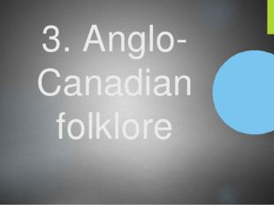 3. Anglo-Canadian folklore