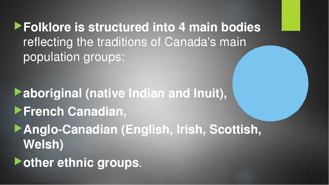 Folklore is structured into 4 main bodies reflecting the traditions of Canada...