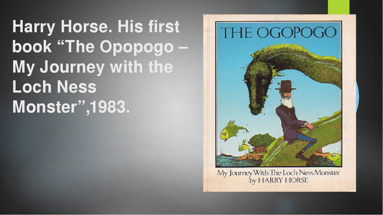 "Harry Horse. His first book ""The Opopogo – My Journey with the Loch Ness Mons..."