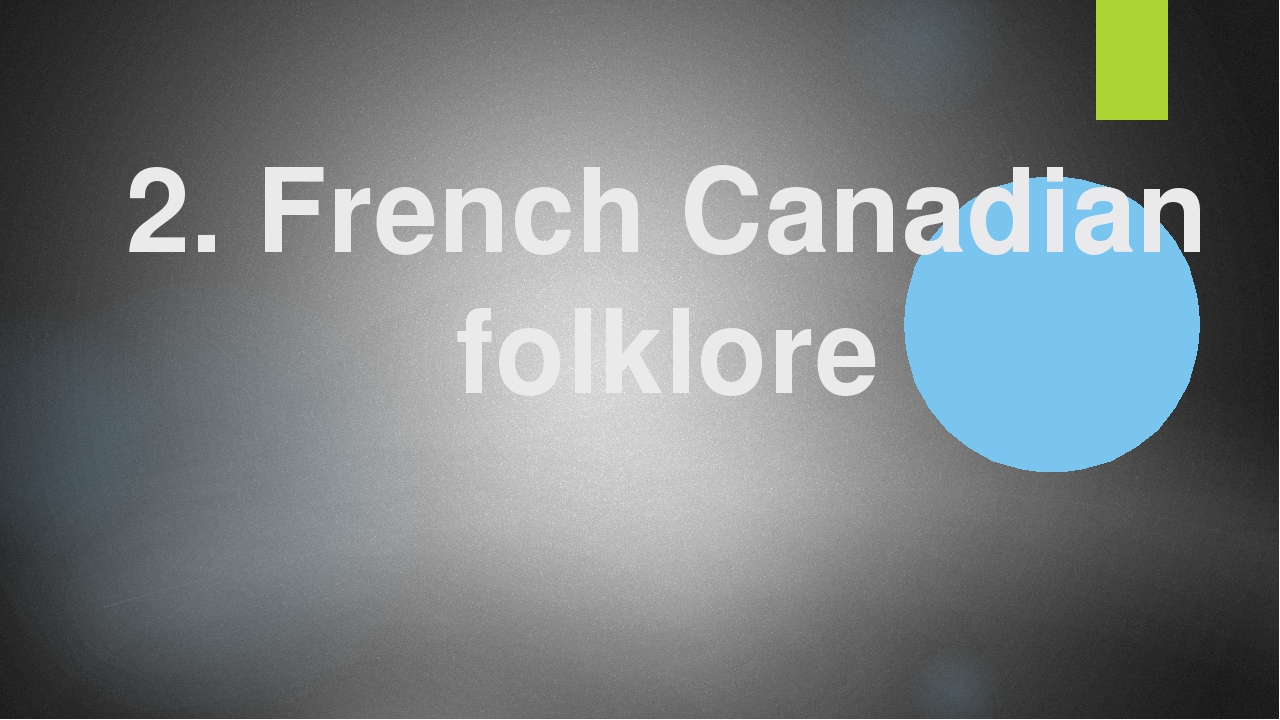 2. French Canadian folklore