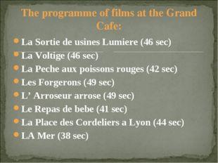 The programme of films at the Grand Cafe: La Sortie de usines Lumiere (46 sec