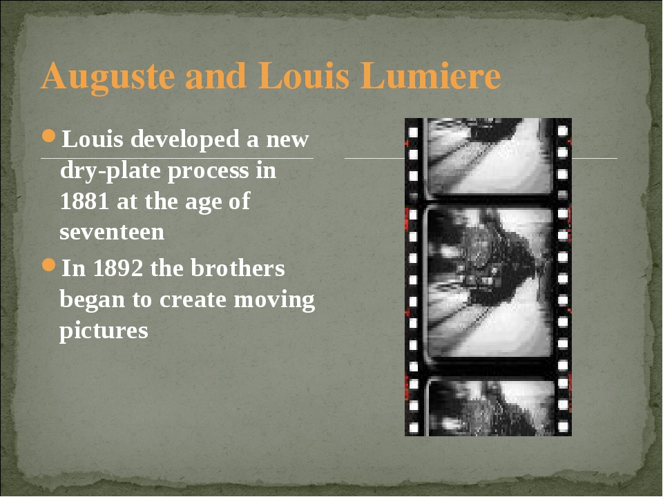 Auguste and Louis Lumiere Louis developed a new dry-plate process in 1881 at...