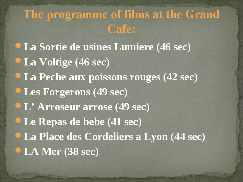 The programme of films at the Grand Cafe: La Sortie de usines Lumiere (46 sec...