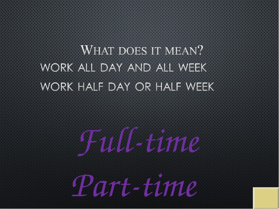 Full-time Part-time