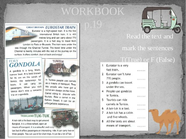 Read the text and mark the sentences T(True) or F (False) WORKBOOK p.19