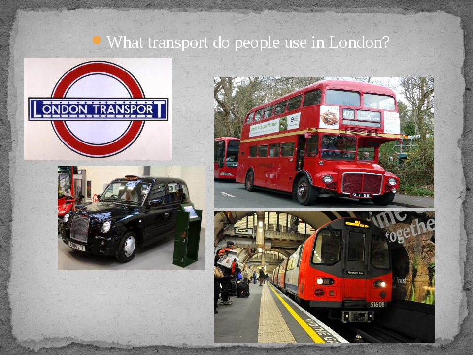 What transport do people use in London?