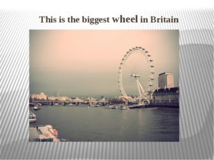 This is the biggest wheel in Britain