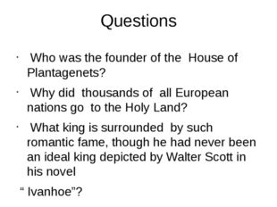 Questions Who was the founder of the House of Plantagenets? Why did thousands