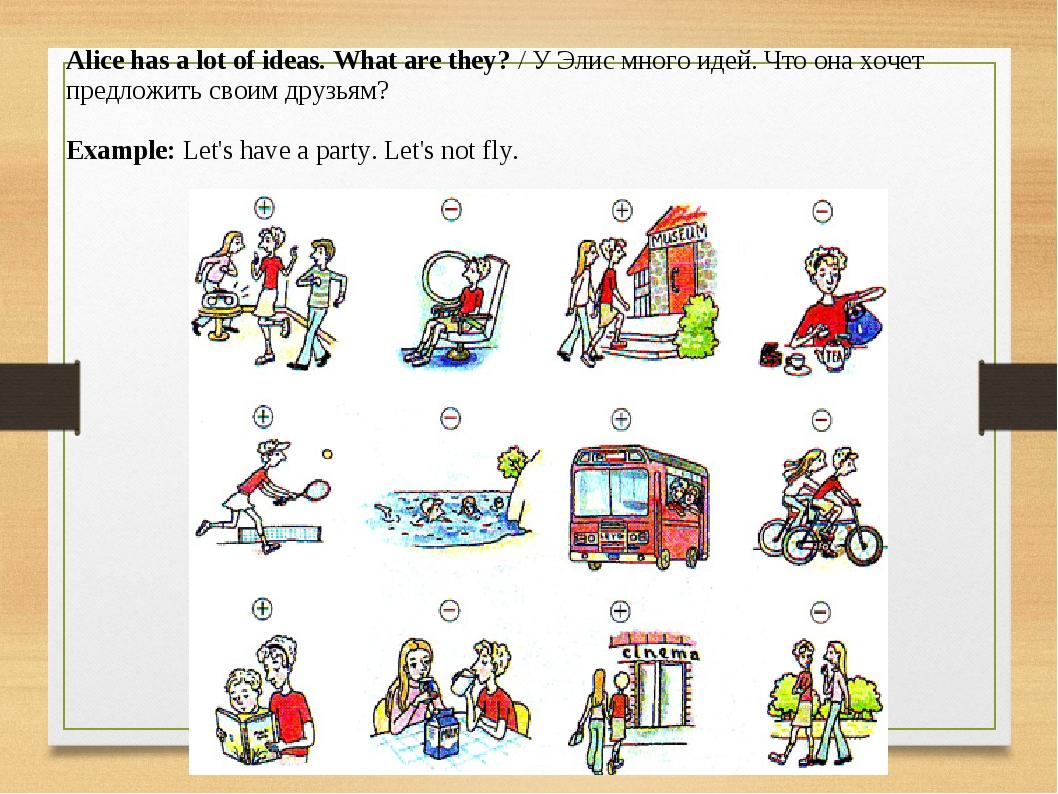 Alice has a lot of ideas. What are they? / У Элис много идей. Что она хочет п...