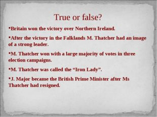 True or false? Britain won the victory over Northern Ireland. After the victo