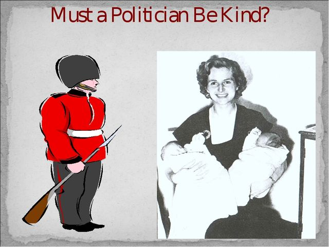 Must a Politician Be Kind?