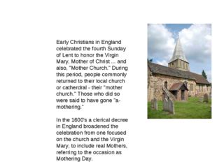 Early Christians in England celebrated the fourth Sunday of Lent to honor the
