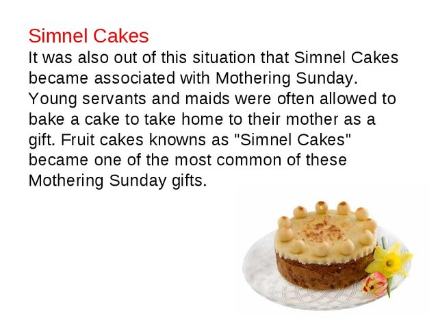 Simnel Cakes It was also out of this situation that Simnel Cakes became assoc...