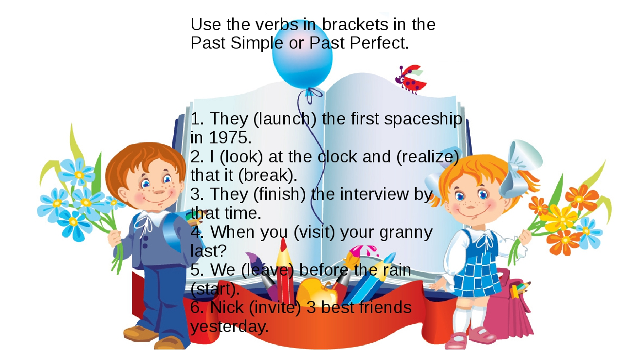Use the verbs in brackets in the Past Simple or Past Perfect. 1. They (launch...