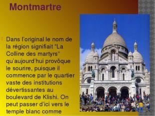 """Montmartre Dans l'original le nom de la région signifiait """"La Colline des mar"""