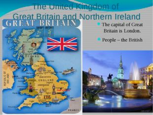 The United Kingdom of Great Britain and Northern Ireland The capital of Great