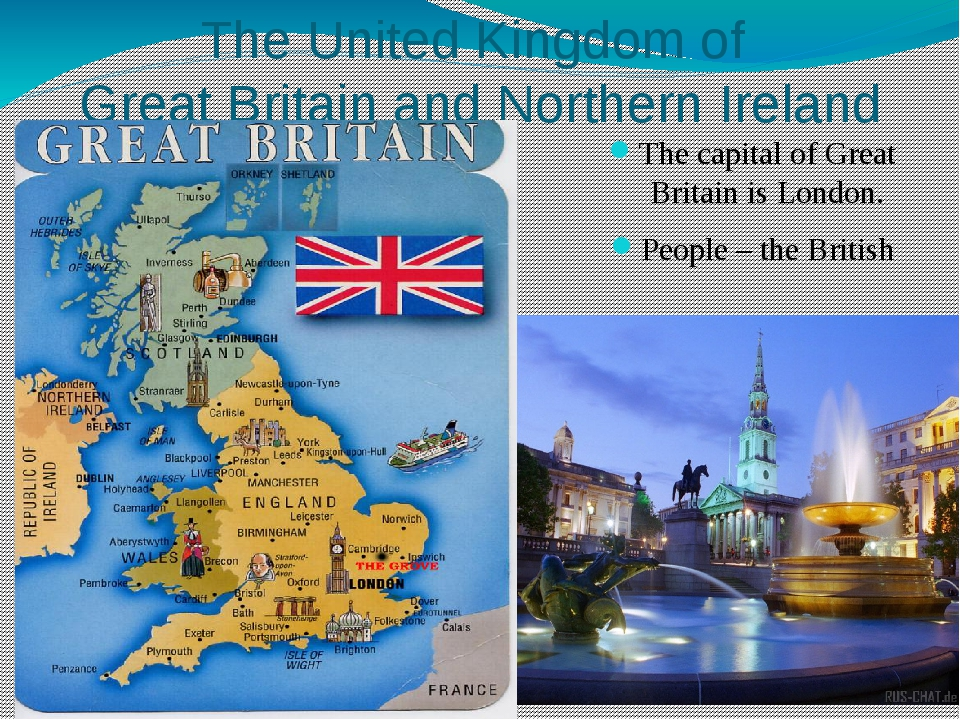 The United Kingdom of Great Britain and Northern Ireland The capital of Great...