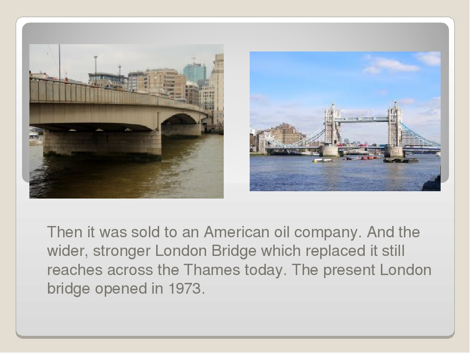 Then it was sold to an American oil company. And the wider, stronger London...