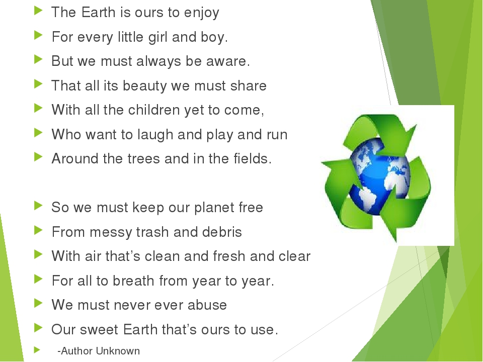 The Earth is ours to enjoy For every little girl and boy. But we must always...