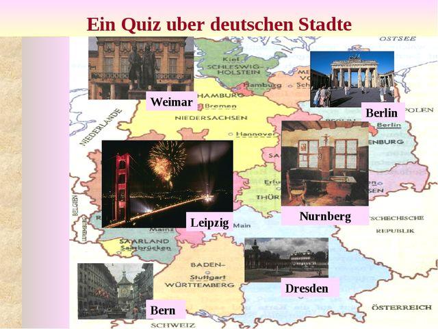 Ein Quiz uber deutschen Stadte Nurnberg Leipzig Bern Weimar Dresden Berlin