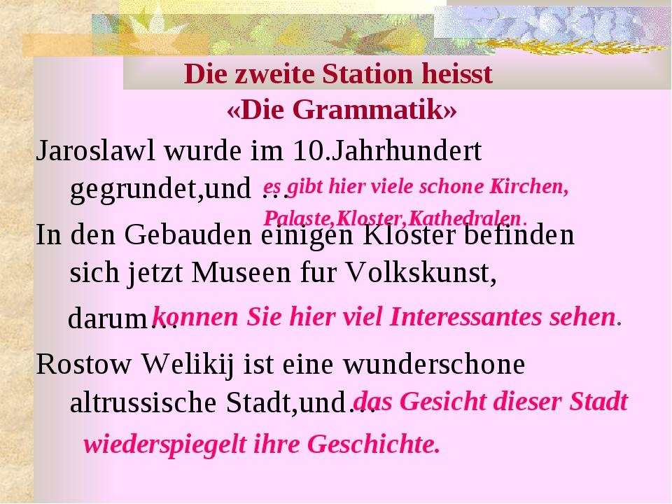 Die zweite Station heisst «Die Grammatik» Jaroslawl wurde im 10.Jahrhundert g...