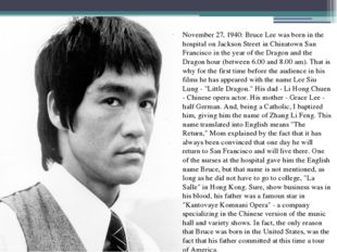 November 27, 1940: Bruce Lee was born in the hospital on Jackson Street in Ch