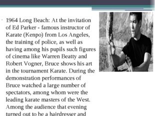 1964 Long Beach: At the invitation of Ed Parker - famous instructor of Karate