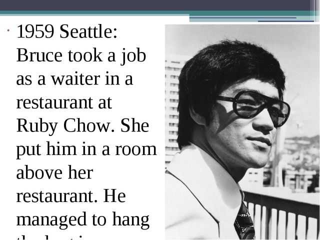 1959 Seattle: Bruce took a job as a waiter in a restaurant at Ruby Chow. She...