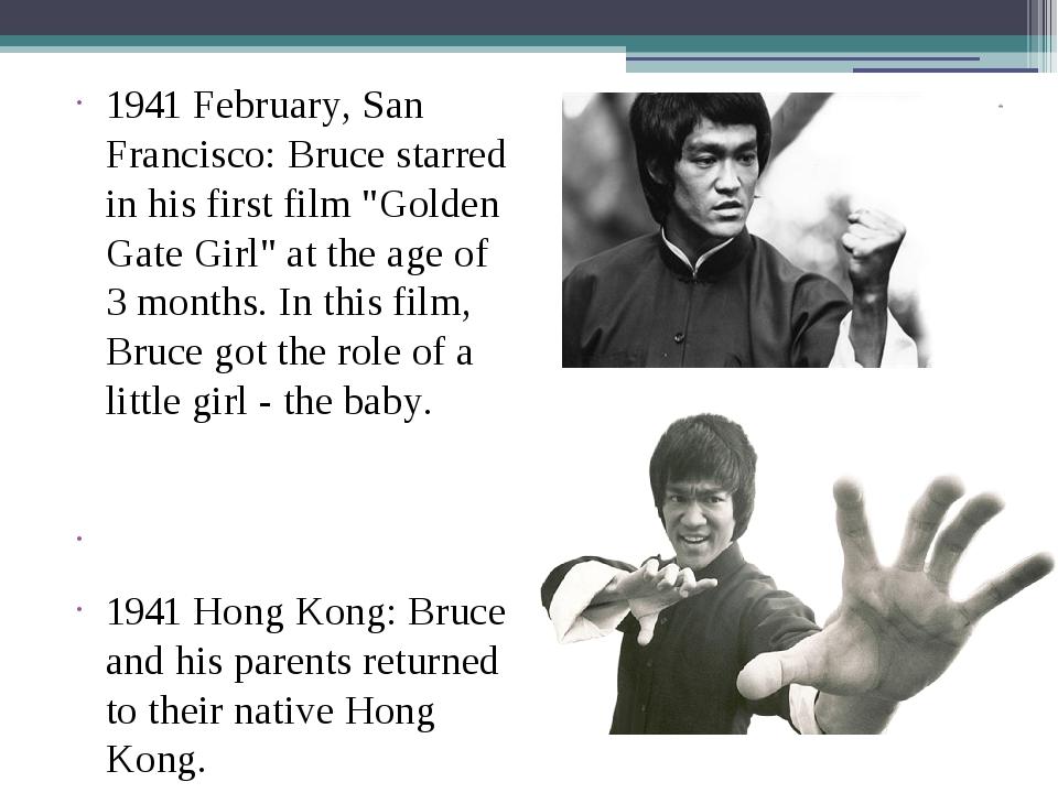 "1941 February, San Francisco: Bruce starred in his first film ""Golden Gate Gi..."