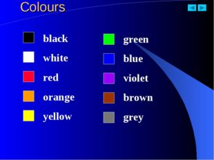 Colours black white red orange yellow green blue violet brown grey