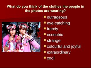 What do you think of the clothes the people in the photos are wearing? outrag