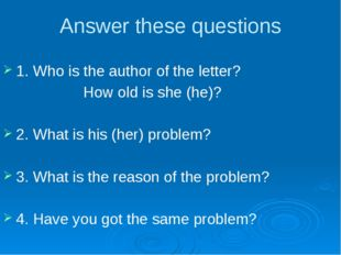 Answer these questions 1. Who is the author of the letter? How old is she (he