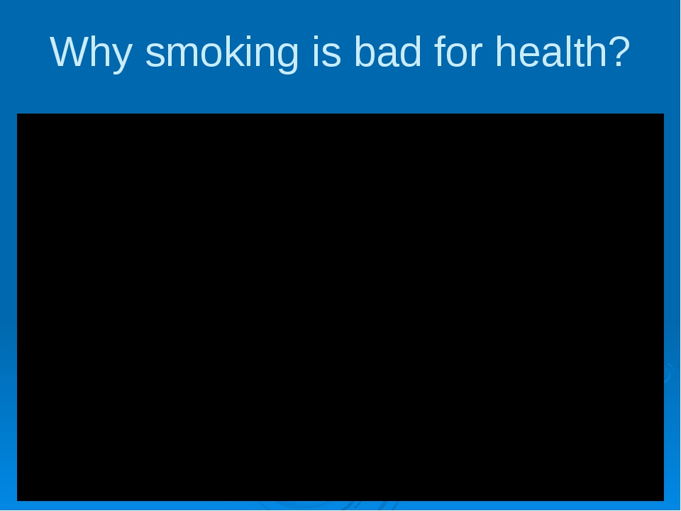 Why smoking is bad for health?