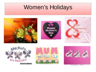 Women's Holidays There are some women's holidays