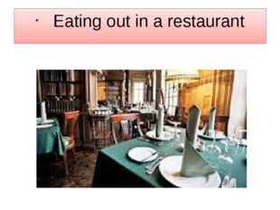 Eating out in a restaurant